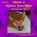 Music to Mellow Your Mutt CD