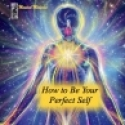 How to be Your Perfect Self Wake Up Hi Def Audio Download for headphones